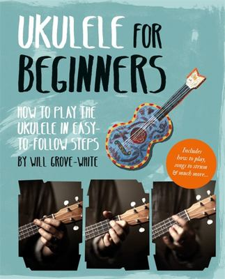 Ukulele for Beginners : How to Play Ukulele in Easy-to-follow Steps