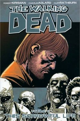 Walking Dead Vol. 6: This Sorrowful Life