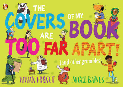 The Covers of My Book are Too Far Apart: (And Other Grumbles) Picture Book