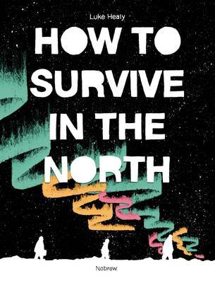 How to Survive in the North (YA)