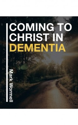 Coming to Christ in Dementia