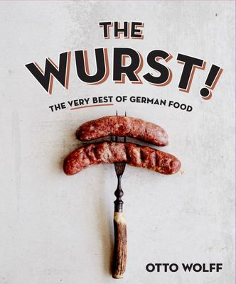 The Wurst! : The Very Best of German Food