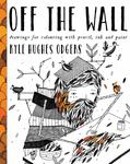 Off the Wall: Drawings for Colouring With Pencil, Ink and Paint