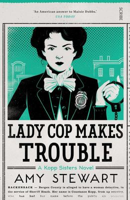 Lady Cop Makes Trouble (Constance Kopp #2)