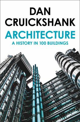 Architecture : A History in 100 Buildings