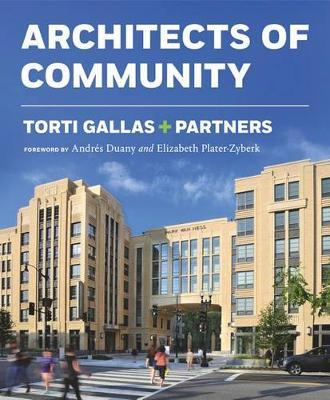 Torti Gallas & Partners: Architects of Community Transformation