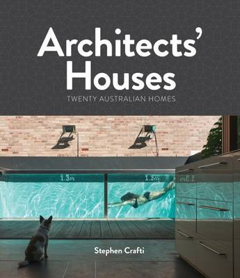 Architects Houses - Twenty Australian Homes