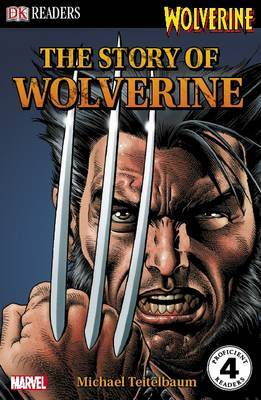 Story of Wolverine (DK Reader Level 4)
