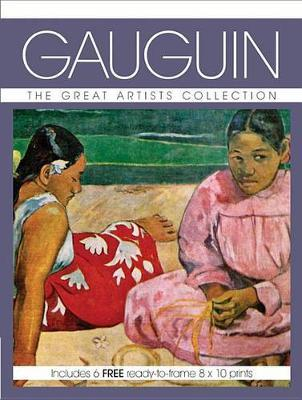 GauguinThe Great Artists Collection, Includes 6 FREE ready-to-frame 8 x 10 prints