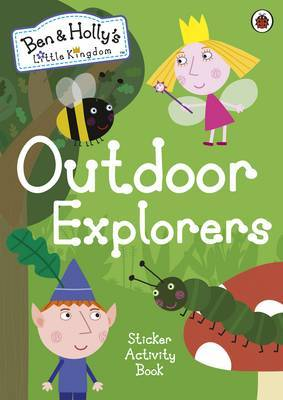 Ben and Holly's Little Kingdom: Outdoor Explorers Sticker book