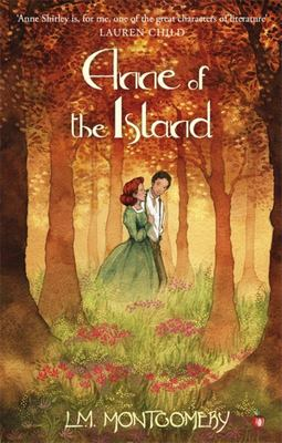 Anne of the Island: (Anne of Green Gables #3: Virago Modern Classics)