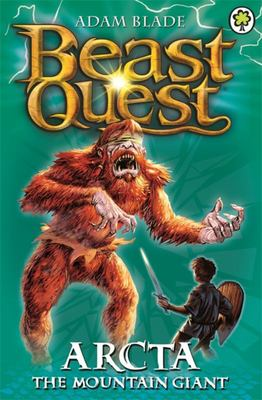 Arcta the Mountain Giant (Beast Quest #3)