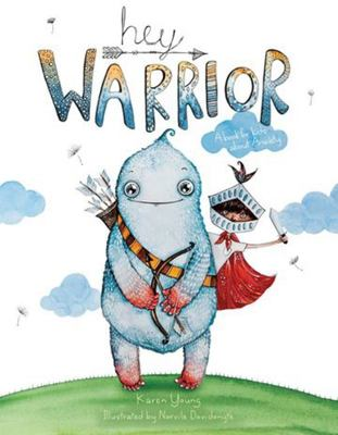 Hey Warrior A Book for Kids about Anxiety