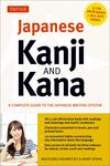 Japanese Kanji and Kana : A Complete Guide to the Japanese Writing System