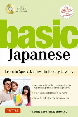 Basic Japanese : Learn to Speak Japanese in 10 Easy Lessons (Fully Revised & Expanded With Manga, Mp3 Audio & Japanese Dictionary)