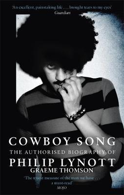 Cowboy Song - The Authorised Biography of Philip Lynott