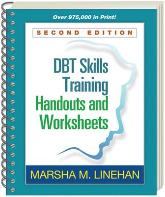 DBT Skills Training Handouts and Worksheets (2ed)