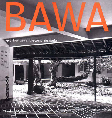 Geoffrey Bawa - the Complete Works