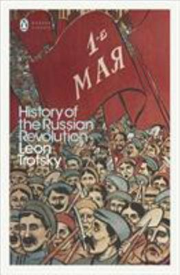 The History of the Russian Revolution by Leon Trotsy