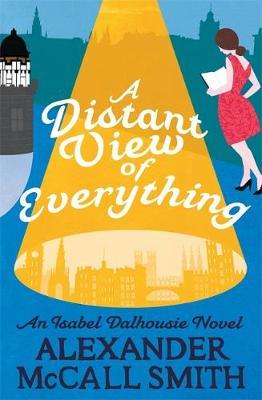 A Distant View of Everything Isabel Dalhousie Novel #11