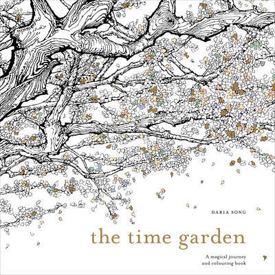 The Time Garden: A Magical Journey & Colouring Book