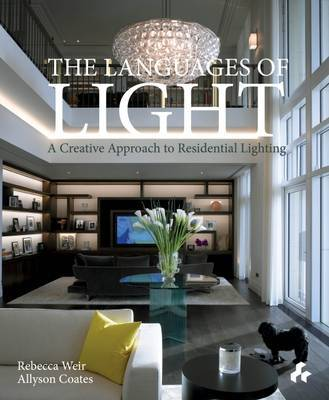 Languages of Light: A Creative Approach to Residential Lighting