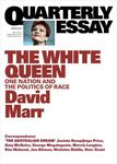 Quarterly Essay 65: The White Queen,  One Nation and the Politics of Race