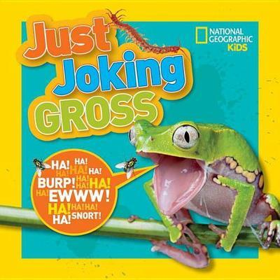 Just Joking Gross (National Geographic Kids)