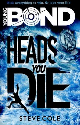 Heads You Die (Young Bond #7)