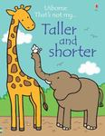Taller and Shorter (Usborne Touchy-Feely: That's Not My...)