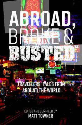 Abroad, Broke and Busted