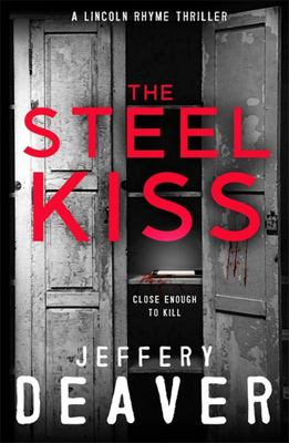 The Steel Kiss (Lincoln Rhyme #12)