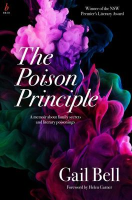 The Poison Principle : A Memoir about family secrets and literary poisonings