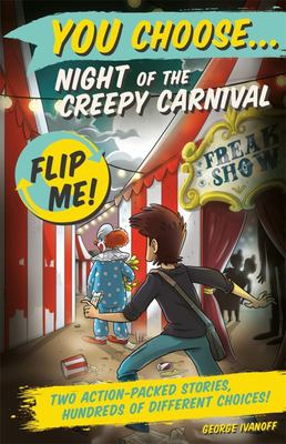 Night of the Creepy Carnival & Alien Invaders from Beyond the Stars (You Choose! Flip Me #5-6)