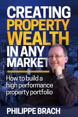 Creating Property Wealth in any Market