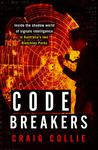 Code Breakers: Inside the Shadow World of Signals Intelligence in Australia's Two Bletchley Parks