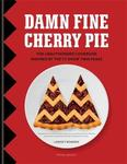 Damn Fine Cherry Pie: And Other Recipes from Twin Peaks