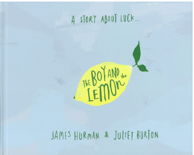 The Boy and the Lemon: A Story About Luck (HB)