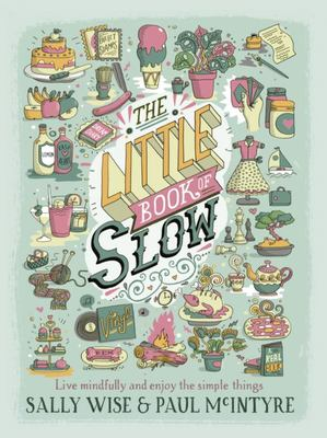 The Little Book of Slow: Live Mindfully and Enjoy the Simple Things