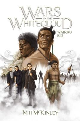 Wairau 1843 (Wars in the Whitecloud #1)