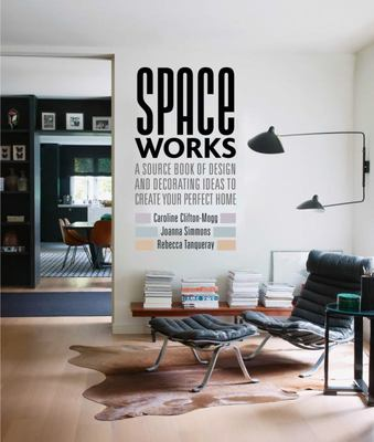 Space Works A source book of design and decorating ideas to create your perfect home