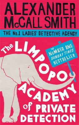 The Limpopo Academy of Private Detection (No.1 Ladies #13)