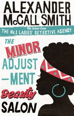 The Minor Adjustment Beauty Salon (No. 1 Ladies' Detective Agency #14)