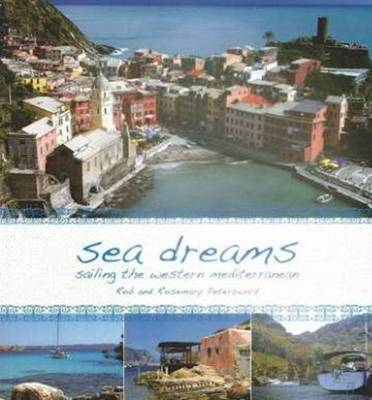 Sea Dreams: Sailing the Western Mediterranean