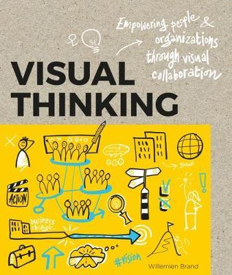 Visual Thinking: Empowering People & Organisations Through Visual Collaboration