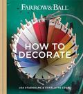 Farrow  Ball How to Decorate: Transform Your Home with Paint