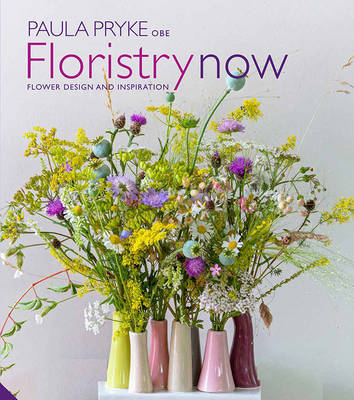 Floristry Now: Flower Design and Inspiration