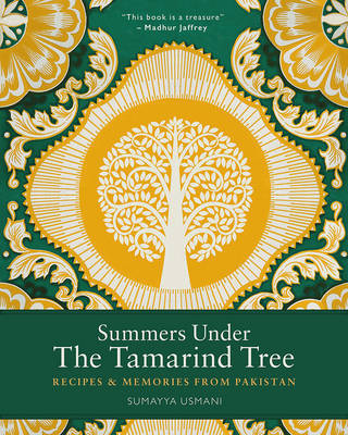 Summers Under the Tamarind Tree - Recipes and Memories from Pakistan
