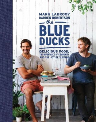The Blue Ducks: Delicious Food, the Importance of Community and the Joy of Surfing