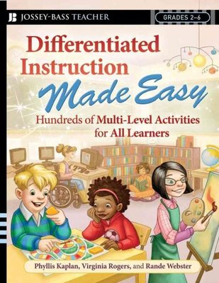 Differentiated Instruction Made Easy : Hundreds of Multi-level Activities for All Learners Grades 2-8